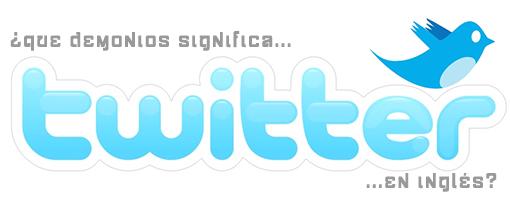 el significado de twitter en ingles